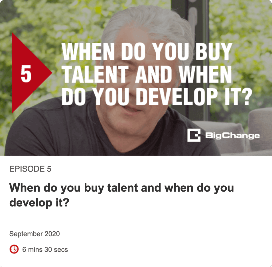 Episode 5 - When do you buy talent and when do you develop it?
